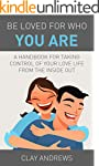 Be Loved for Who You Are: A Handbook...