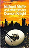 Natural State And Other Stories (0330244426) by Damon Knight