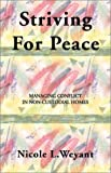 Striving for Peace: Managing Conflict in Non-Custodial Homes (1588270734) by Nicole L. Weyant