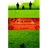 Wild Grass: Three Stories of Change in Modern China