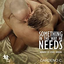 Something in the Way He Needs: Family Collection Audiobook by Cardeno C. Narrated by Ezekiel Robison