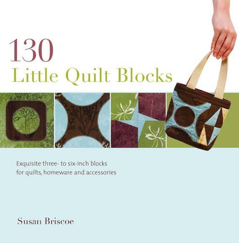130 Little Quilt Blocks to Mix and Match