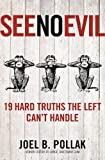 img - for See No Evil: 19 Hard Truths the Left Can't Handle book / textbook / text book