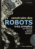 Construire des robots très simples qui rampent, roulent, marchent, sautent...