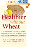 Healthier Without Wheat: A New Understanding of Wheat Allergies, Celiac Disease, and Non-Celiac Gluten Intolerance.