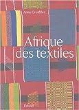 echange, troc Anne Grosfilley - L'Afrique des textiles
