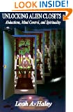 Unlocking Alien Closets: Abductions, Mind Control, and Spirituality