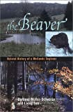 The Beaver: Natural History of a Wetlands Engineer (Comstock books)