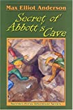 Secret of Abbott's Cave (Tweener Press Adventure Series #6)