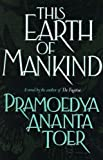 This Earth of Mankind (0688093736) by Toer, Pramoedya Ananta