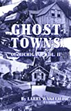 Ghost Towns of Michigan Vol. II (Ghost Towns of Michigan)