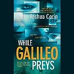 While Galileo Preys | Joshua Corin