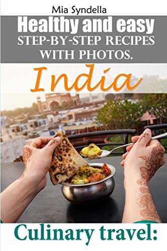 culinary-travel-india-healthy-and-easy-step-by-step-recipes-with-photos-im-sure-you-can-do-it