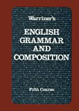 Warriner's English Grammar and Composition: Fifth Course (Liberty Edition)