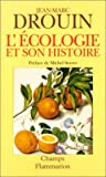 L'Ecologie et son histoire : réinventer la nature