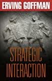 Strategic Interaction (Conduct and Communication) (0812210115) by Goffman, Erving