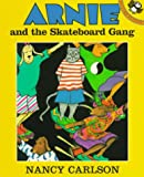 Arnie and the Skateboard Gang (Picture Puffins) (0140558403) by Carlson, Nancy