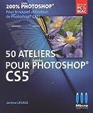 echange, troc Jérôme Lesage - 50 Ateliers pour Adobe Photoshop CS5
