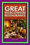 img - for Great Wisconsin Restaurants: 101 Fabulous Choices by the Milwaukee Journal Sentinel's Restaurant Critic book / textbook / text book