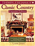 Thimbleberries Classic Country: Four Seasons of Quilting, Decorating, and Entertaining Inspirations (1890621706) by Jensen, Lynette