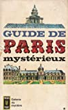 img - for Guide de Paris Mysterieux (Galerie du mystere) book / textbook / text book