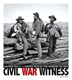 img - for Civil War Witness: Mathew Brady's Photos Reveal the Horrors of War (Captured History) book / textbook / text book