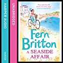 A Seaside Affair (       UNABRIDGED) by Fern Britton Narrated by Gabrielle Glaister