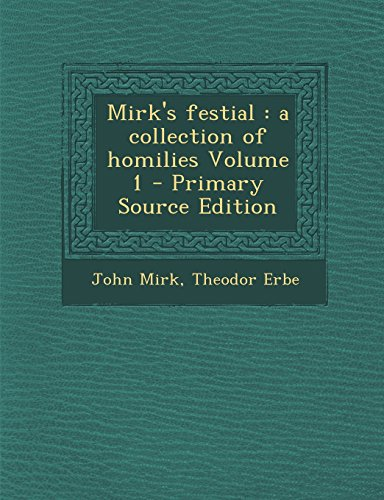 Mirk's Festial: A Collection of Homilies Volume 1 - Primary Source Edition