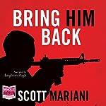 Bring Him Back | Scott Mariani