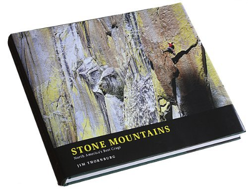stone-mountains-north-americas-best-crags-by-jim-thornburg-2010-11-01