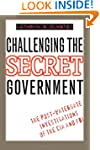 Challenging the Secret Government: Th...