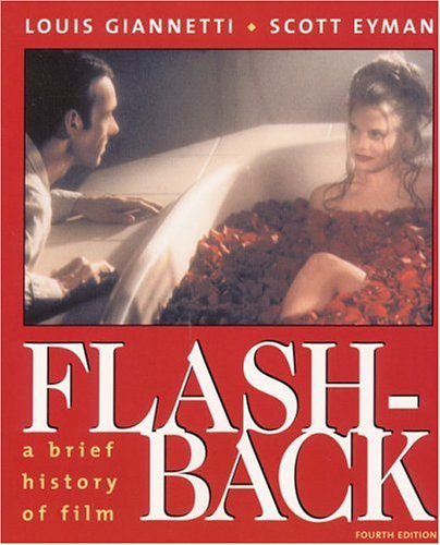 Flashback: A Brief History of Film (4th Edition), Louis Giannetti, Scott Eyman