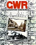 Chris Leigh Great Western Railway Country Stations: v. 1