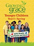 img - for Growing in Grace: With Hearts and Hands and Voices for Younger Children Spring book / textbook / text book