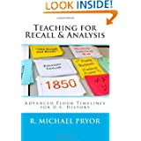 Teaching for Recall & Analysis: Advanced Floor Timelines for U.S. History