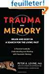 Trauma and Memory: Brain and Body in...