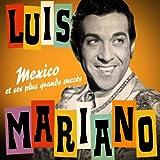 Luis Mariano : Mexico et ses plus grands succès (Remasterisée)