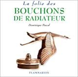 La folie des bouchons de radiateur