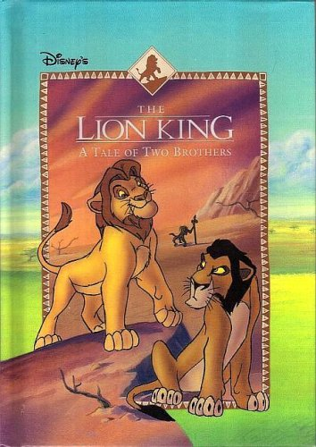A Tale of Two Brothers (Disney's The Lion King) (Disney's The Lion King), by Alex Simmons; Illustrator-Denise Shimabu