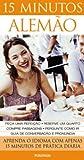 img - for 15 Minutos Alem o. Aprenda o Idioma com Apenas 15 Minutos de Pr tica (Em Portuguese do Brasil) book / textbook / text book