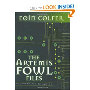 The Artemis Fowl Files: The Ultimate Guide to the Best-selling Series Eoin Colfer