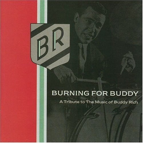 Buddy Rich Big Band - Burning for Buddy A Tribute to the Music of Buddy Rich - Zortam Music