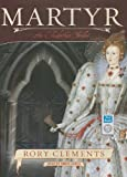 Rory Clements Martyr: An Elizabethan Thriller (John Shakespeare - book 1)