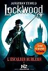 Lockwood et Co, tome 1 : L'escalier hurleur par Stroud