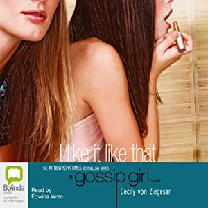 I Like it Like That: Gossip Girl, Book 5 | [Cecily von Ziegesar]