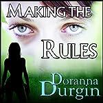 Making the Rules   Doranna Durgin