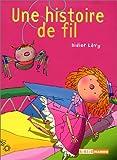 """Afficher """"Une Histoire de fil"""""""
