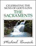 The Sacraments: Celebrating the Signs of God's Love (Friendship in the Lord)