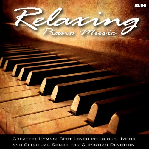 Relaxing Piano Music: Greatest Hymns: Best Loved Hymns and Spiritual Songs for Christian Devotion (Christian Music compare prices)