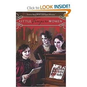 Little Vampire Women Louisa May Alcott and Lynn Messina